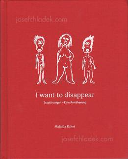 Mafalda Rakoš - I want to disappear - Approaching Eating ...