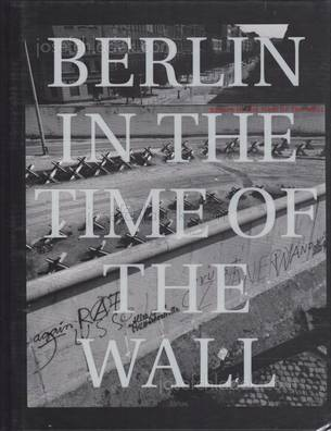 John Gossage - Berlin in the time of the wall (Front)