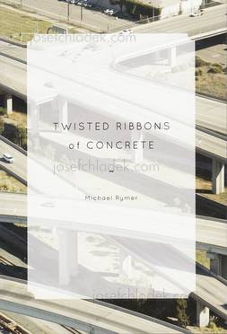 Michael Rymer - Twisted Ribbons of Concrete (Front)